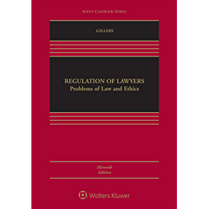 Regulation of Lawyers: Problems of Law and Ethics (Aspen Casebook Series)