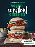 Hot for Food Vegan Comfort Classics: 101 Recipes to Feed Your Face