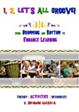 1, 2, Let's All Groove: Using Drumming And Rhythm  to Enhance Classroom Learning