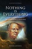 Nothing is Everything: The Quintessential Teachings Of Sri Nisargadatta Maharaj (English Edition)