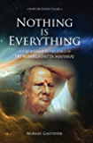 Nothing is Everything: The Quintessential Teachings Of Sri Nisargadatta Maharaj
