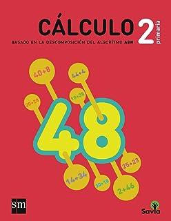 Cuaderno de cálculo: basado en la descomposición del algoritmo ABN. 2 Primaria. Savia