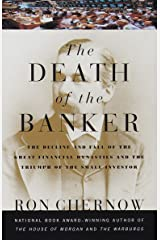 The Death of the Banker: The Decline and Fall of the Great Financial Dynasties and the Triumph of the Sma LL Investor Capa comum
