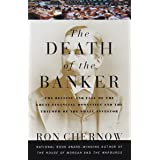 The Death of the Banker: The Decline and Fall of the Great Financial Dynasties and the Triumph of the Small Investor (Vintage
