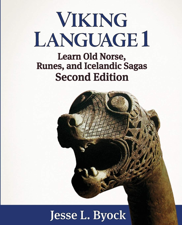 Viking Language 1: Learn Old Norse Runes and Icelandic Sagas (Viking Language Series)