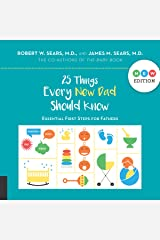 25 Things Every New Dad Should Know Kindle Edition