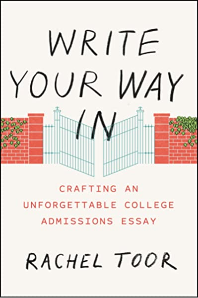 Write Your Way In Crafting An Unforgettable College Admissions Essay Chicago Guides To Writing Editing And Publishing Toor Rachel 9780226383897 Amazon Com Books
