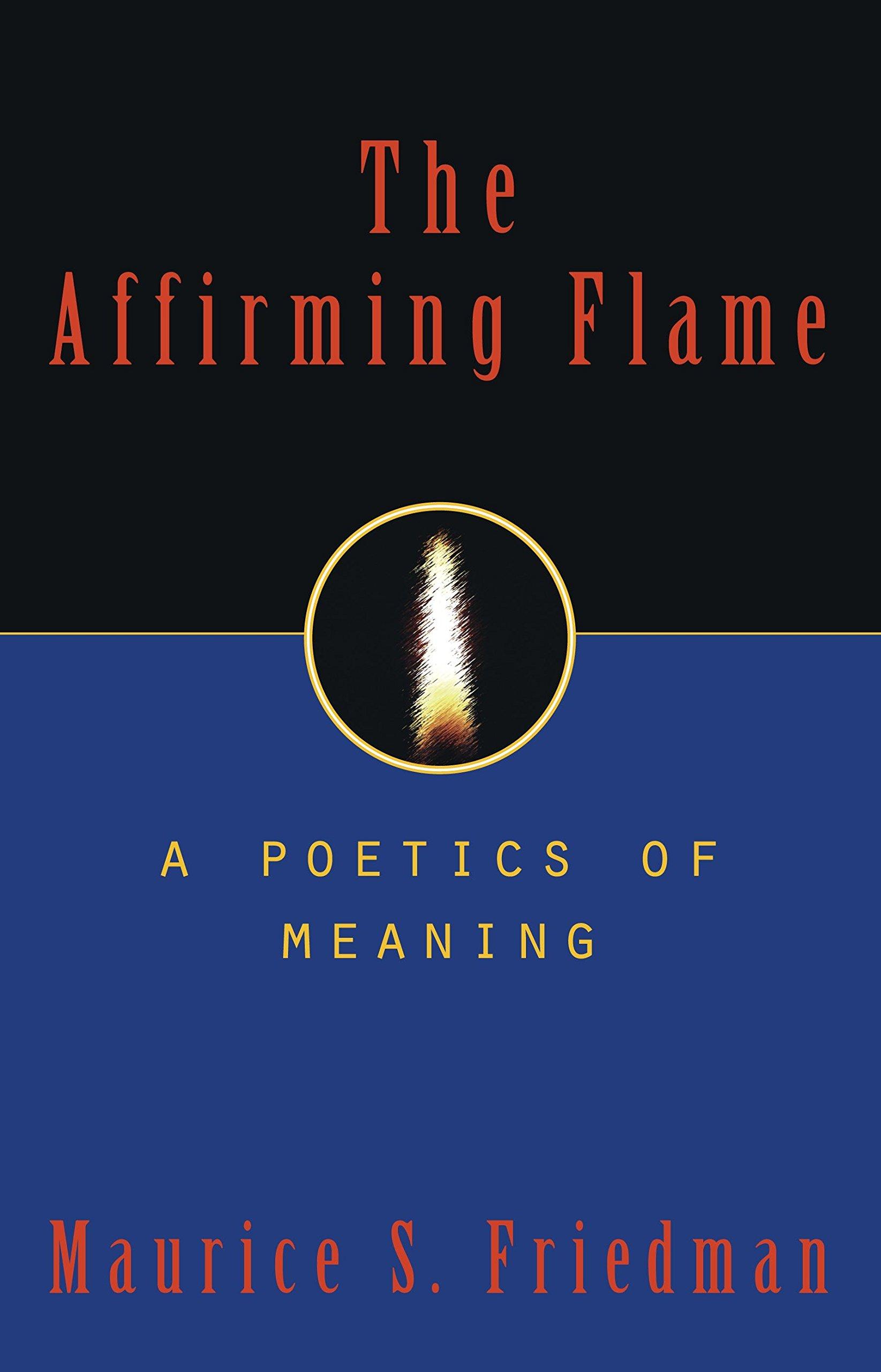 The Affirming Flame: Religion, Language, Literature