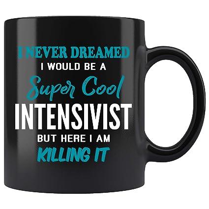 Amazon com: Intensivist Coffee Mug  I Never Dreamed I Would