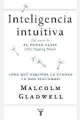 Inteligencia intuitiva: ¿Por qué sabemos la verdad en dos segundos? (Spanish Edition) Kindle Edition