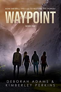 Waypoint: A Post-Apocalyptic YA Adventure