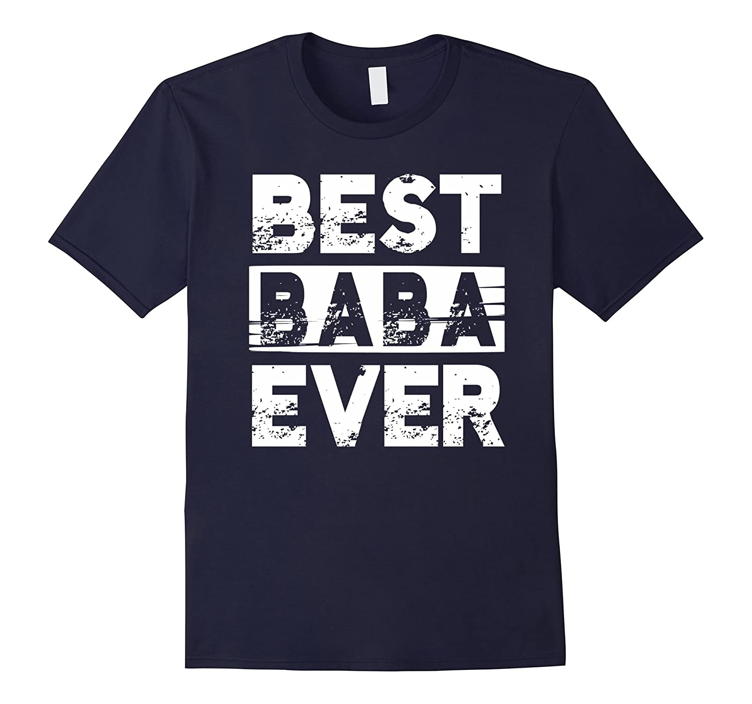 Best Baba Ever Gift For Grandpa Fathers Day T-shirt-RT