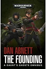 The Founding: A Gaunt's Ghosts Omnibus (Gaunt's Ghosts) Kindle Edition