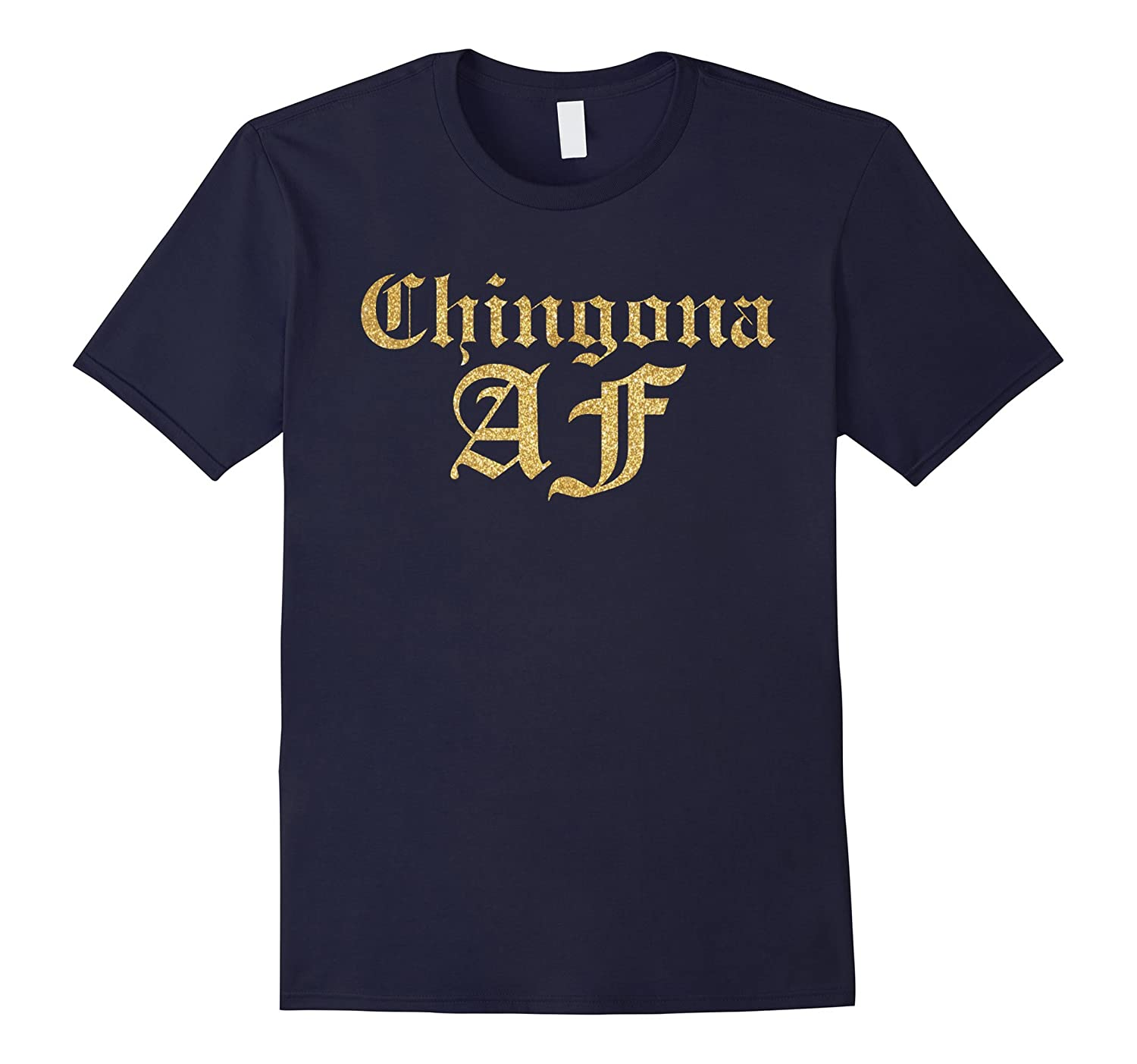 Chingona AF T-Shirt Gold Foil Effect-Vaci
