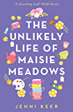 The Unlikely Life of Maisie Meadows: A magical story of family life, friendship and love