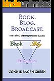 Book Blog Broadcast: The Trifecta of Entrepreneurial Success