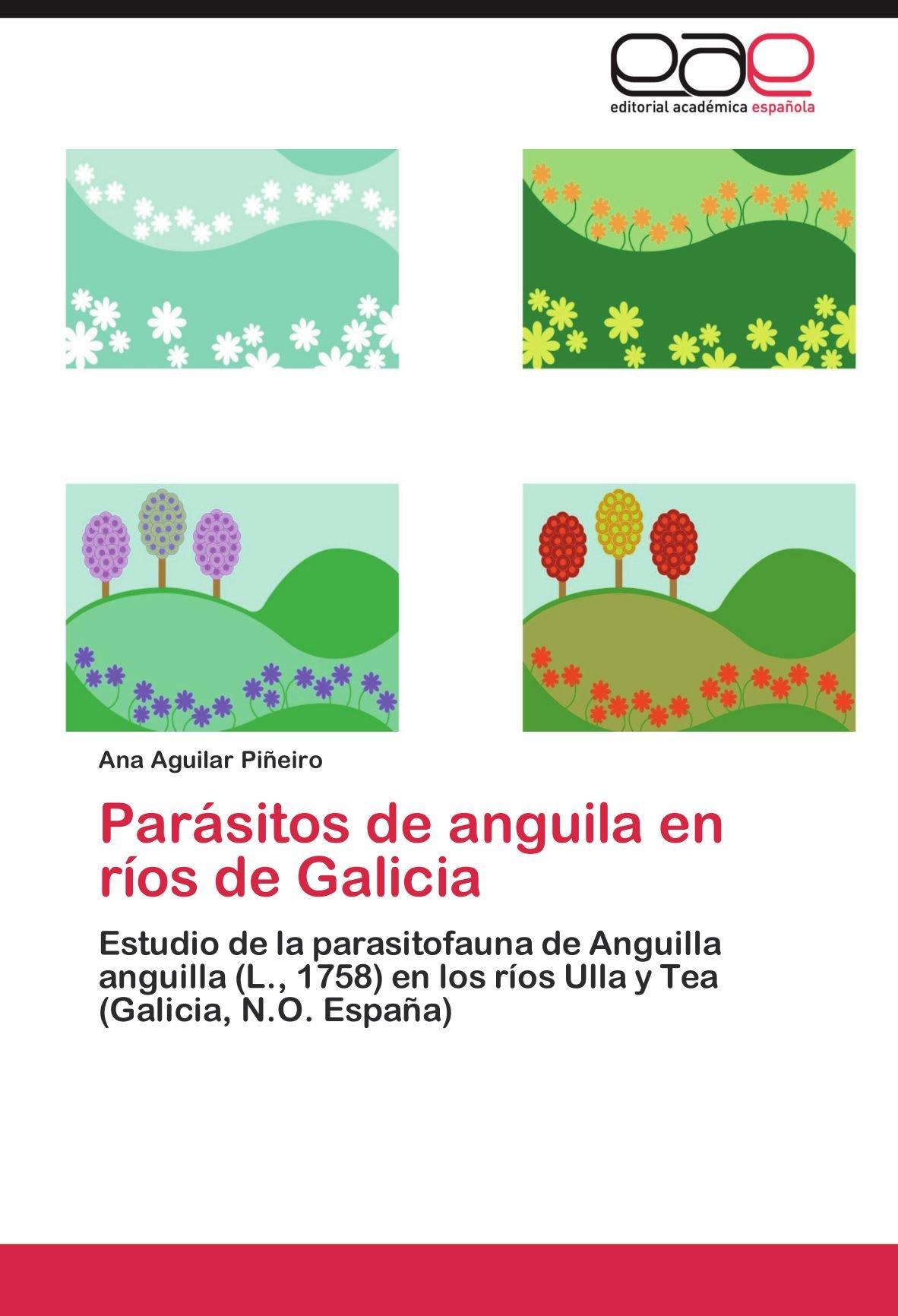 Parásitos de anguila en ríos de Galicia: Amazon.es: Aguilar Piñeiro Ana: Libros