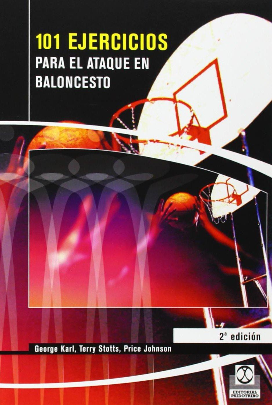 101 Ejercicios Para el Ataque de Baloncesto (Deportes) Tapa blanda – 19 ene 2018 George Karl Terry Stotts Price Johnson Paidotribo