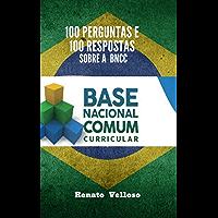 100 PERGUNTAS E 100 RESPOSTAS SOBRE A BASE NACIONAL COMUM CURRICULAR