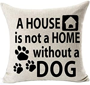 Best Dog Lover Gifts Nordic Warm Sweet Funny Sayings A House Is Not A Home Without A DOG Bone Paw Prints Cotton Linen Throw Pillow Case Cushion Cover NEW Home Decorative Square 18X18 Inches