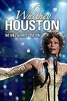 Whitney Houston: We Will Always Love You