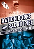 Ration Books and Rabbit Pies: Films from the Home Front [DVD]