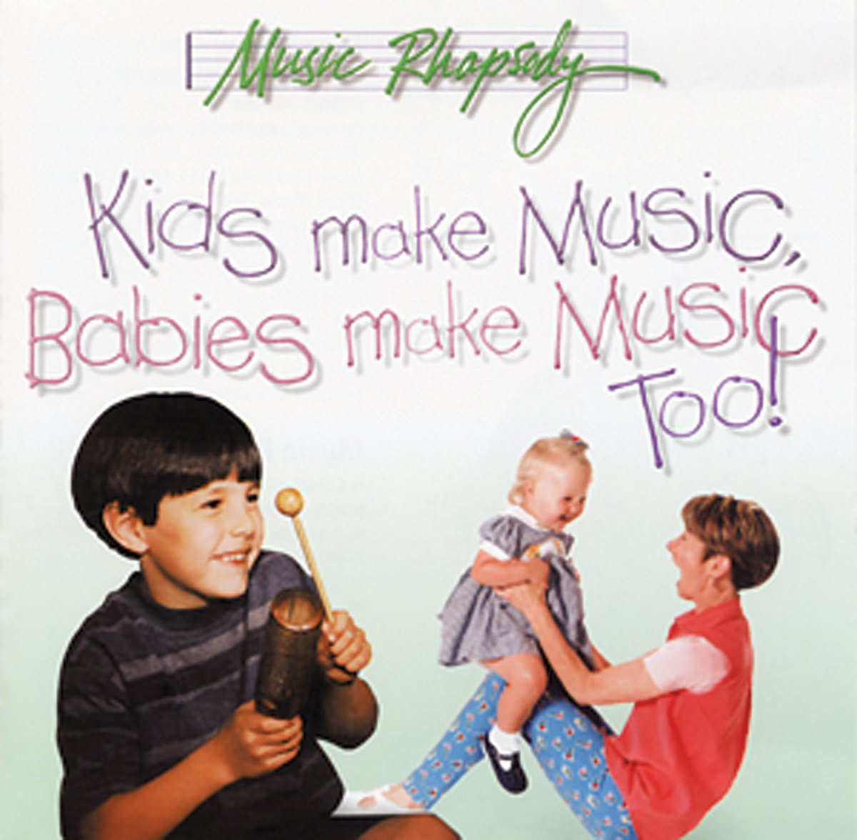 Kids Make Music, Babies Make Music Too! (Music Rhapsody)