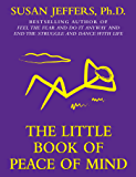 THE LITTLE BOOK OF PEACE OF MIND (The Little Books 2)