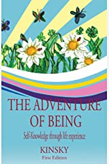 The Adventure of Being: self-knowledge through life experiences Kindle Edition