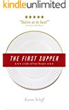 The First Supper: a tale of two hours
