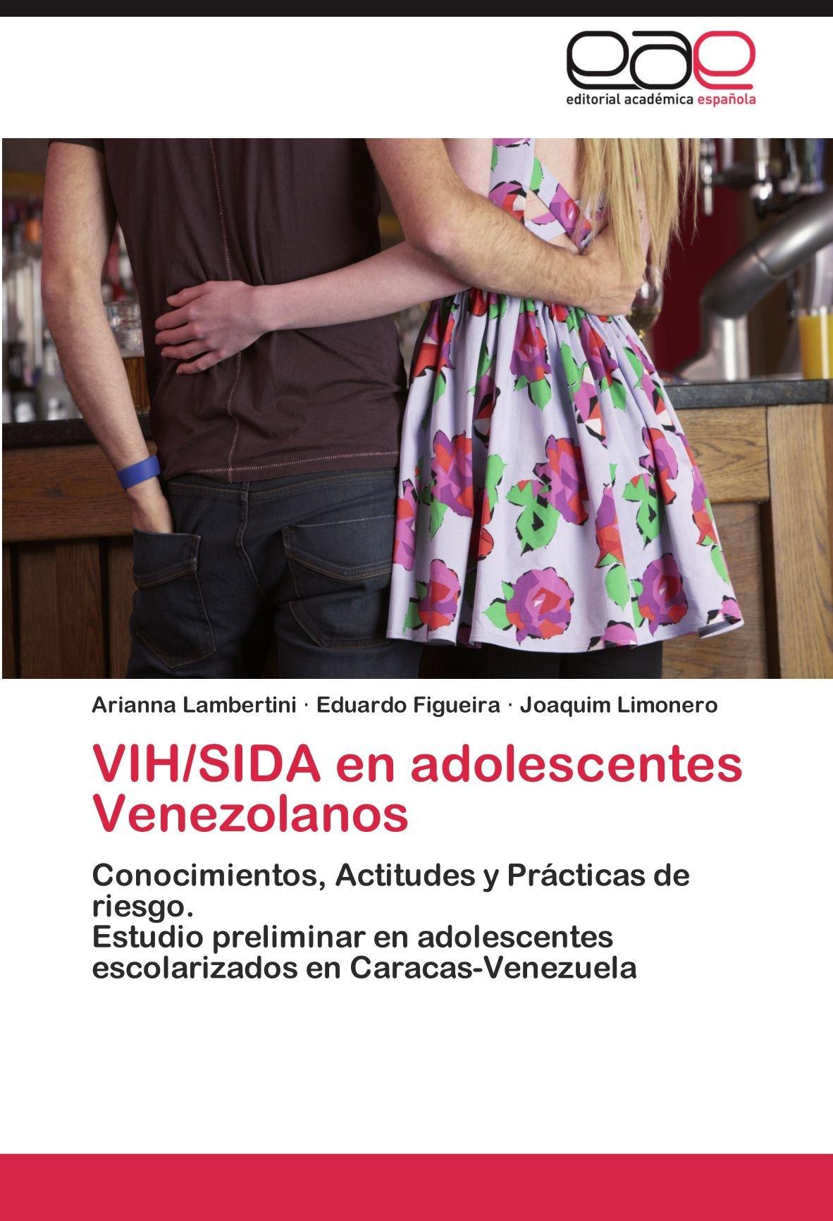 VIH/SIDA en adolescentes Venezolanos: Amazon.es: Lambertini Arianna, Figueira Eduardo, Limonero Joaquim: Libros