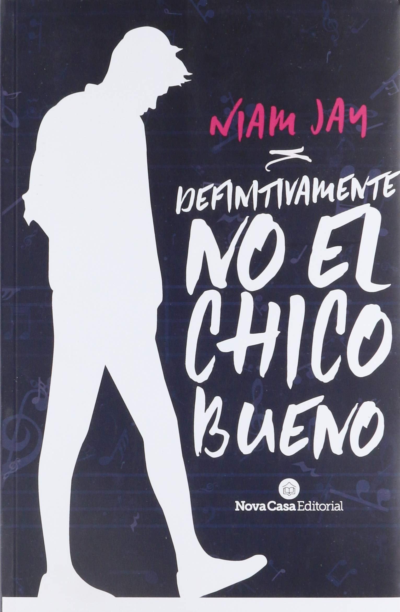 Definitivamente no el chico bueno: Amazon.es: Jay, Niam: Libros