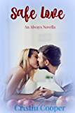 Safe Love: Always Novella