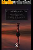 "La luz de las antípodas: Novela Ganadora del ""III Alféizar de Novela, 2018"""