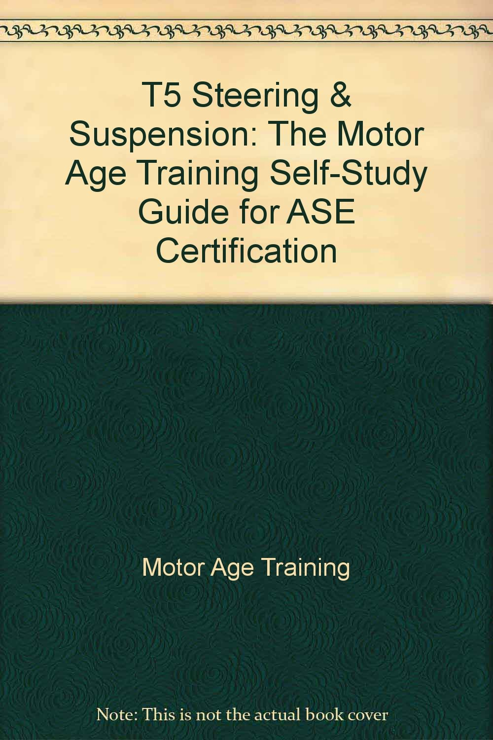 T5 Steering Suspension The Motor Age Training Self Study Guide