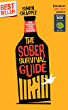 The Sober Survival Guide: How to Free Yourself from Alcohol Forever - Quit Alcohol & Start Living! (Stop Drinking Books…
