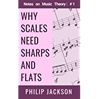 Why Scales Need Sharps and Flats: Notes on Music Theory: #1 book cover