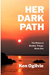 Her Dark Path: The Rebecca Bradley Trilogy, Book One Kindle Edition