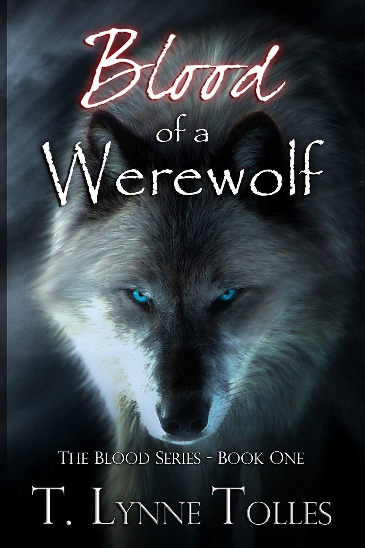 Blood of a Werewolf: Blood Series - Book 1 pdf