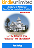 """Is The Church The """"ekklesia"""" Of The Bible? (Things That Your Preacher Forgot To Tell You! Book 2)"""