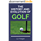 The History and Evolution of Golf (English Edition)