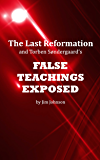 The Last Reformation and Torben Søndergaard's False Teachings Exposed