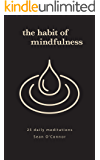 The Habit of Mindfulness: 25 Daily Meditations