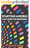 Starting Ansible: Easy guide for beginners (English Edition)