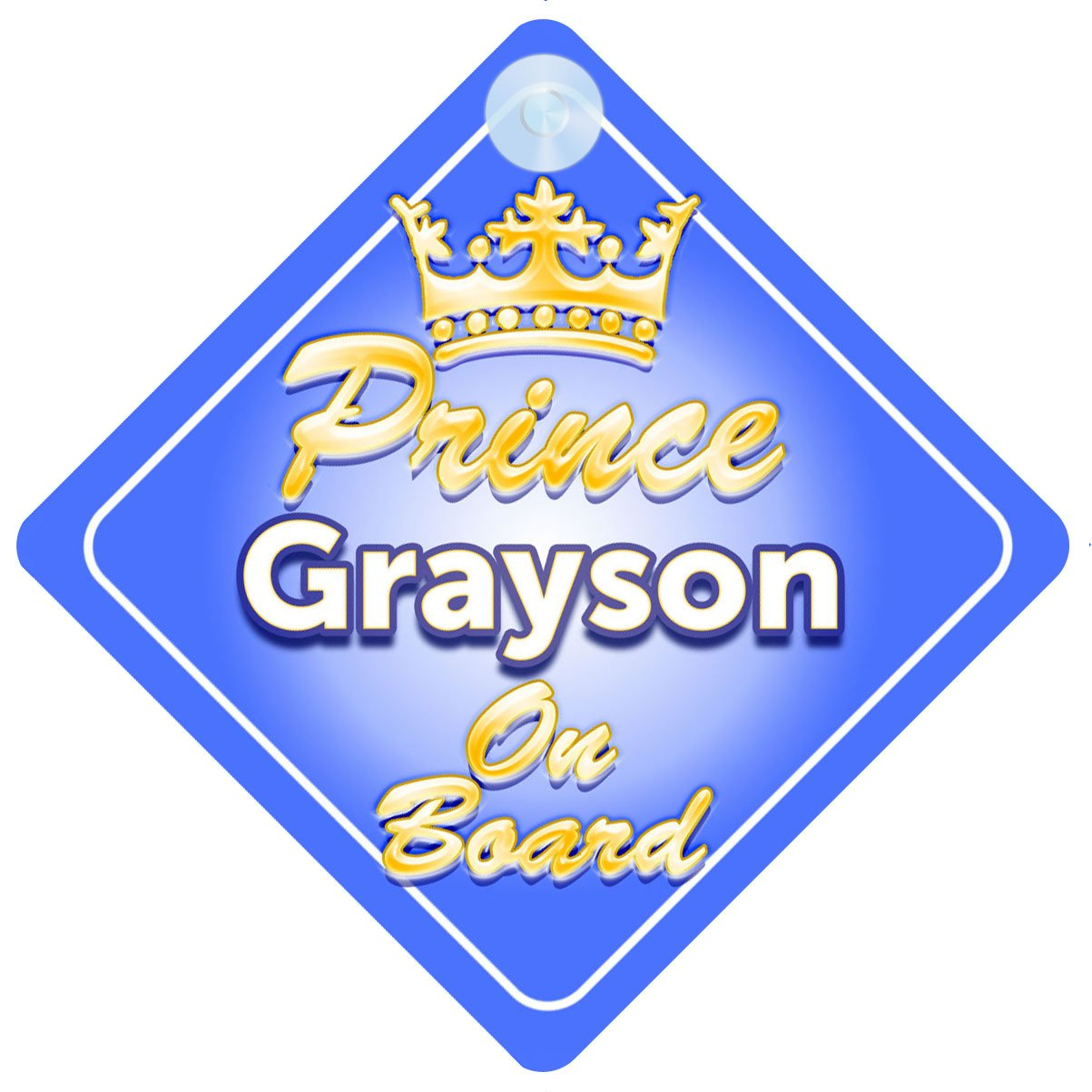 Crown Prince Grayson On Board Personalised Baby//Child Boys Car Sign