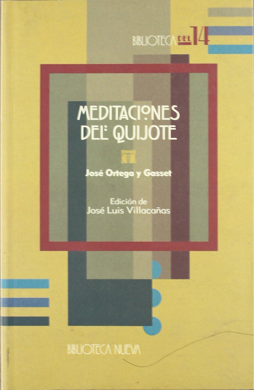 Meditaciones del Quijote (Biblioteca del 14): Amazon.es: Ortega y ...