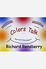 Colors Talk (QuickTurtle Books® Presents Rhyme for Young Readers Series Book 1) Kindle Edition
