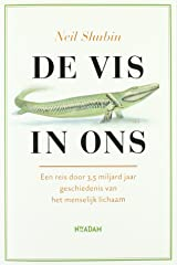 De vis in ons: een reis door 3,5 miljard jaar geschiedenis van het menselijk lichaam: 9041762337 (Dutch Edition) Paperback