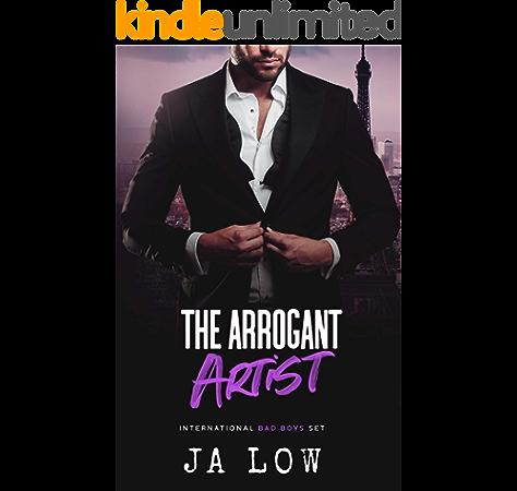 The Arrogant Artist A Billionaire Boss Romance International Bad Boys Set Book 2 Ebook Low Ja Kindle Store Amazon Com
