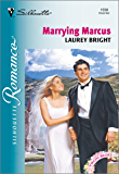 Marrying Marcus (Silhouette Romance Book 1558)